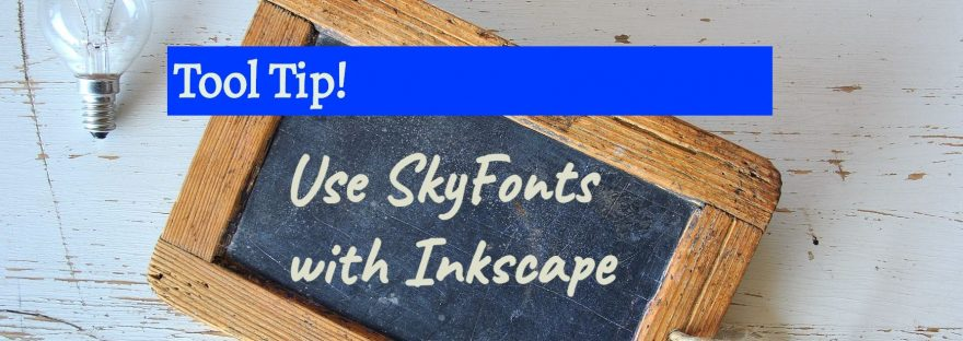 A chalk board with the text: Use SkyFonts with Inkscape