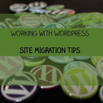 "A set of colourful badges with the ""W"" from the WordPress logo - and banner text saying: Working with WordPress: Site Migration Tips"""