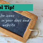 """A banner with the words Tool Tip! and the words """"Use icons on your docs and website"""" written on a small blackboard."""